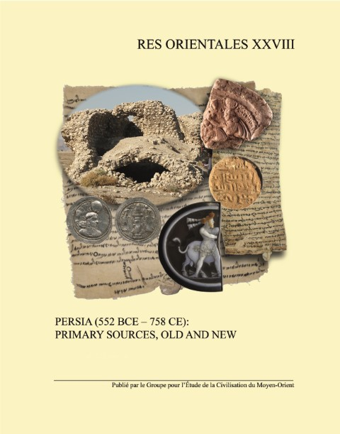 PERSIA (552 BCE – 758 CE):primary sources, old and new