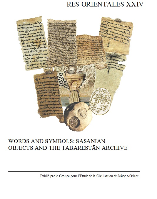 WORDS AND SYMBOLS: SASANIAN OBJECTS AND THE TABARESTĀN ARCHIVE